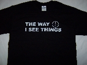 THE WAY I SEE THINGS T Shirt